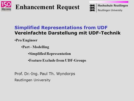 Simplified Representations from UDF Vereinfachte Darstellung mit UDF-Technik Pro/Engineer Part - Modelling Simplified Representation Feature Exclude from.