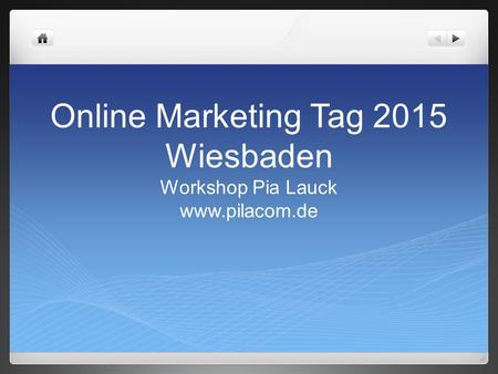 Online Marketing Tag 2015 Wiesbaden Workshop Pia Lauck