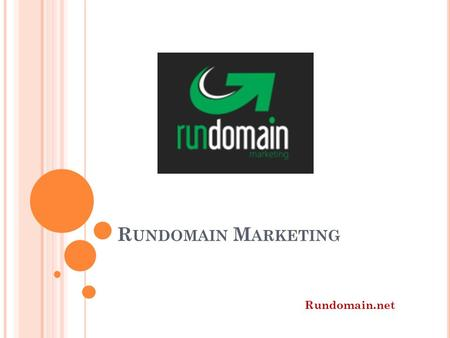 R UNDOMAIN M ARKETING Rundomain.net. WIR ÜBER UNS Professionelles Online Marketing und SEO für Unternehmen ist unsere Stärke. Wir kümmern uns um Ihre.