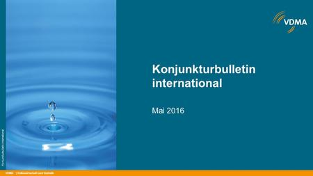 VDMA Konjunkturbulletin international Mai 2016 | Volkswirtschaft und Statistik Konjunkturbulletin international.