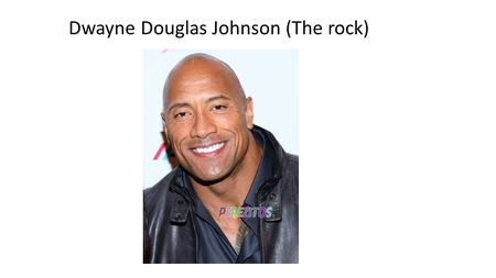 Dwayne Douglas Johnson (The rock). Dwayne Douglas aka. The rock, ist ein US- amerikanischer Wrestler und Schauspieler afroamerikanisch-samoanischer Abstammung.