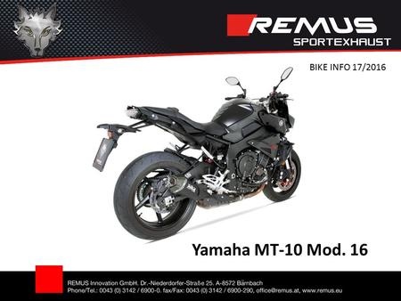Yamaha MT-10 Mod. 16 BIKE INFO 17/2016. Slip-on HYPERCONE Abbildung kann vom Original abweichen / Picture can deviate from original product Gewicht /