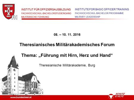 INSTITUT FÜR OFFIZIERSAUSBILDUNG FACHHOCHSCHUL-BACHELORSTUDIENGANG MILITÄRISCHE FÜHRUNG INSTITUTE FOR BASIC OFFICER TRAINING FACHHOCHSCHUL-BACHELOR.