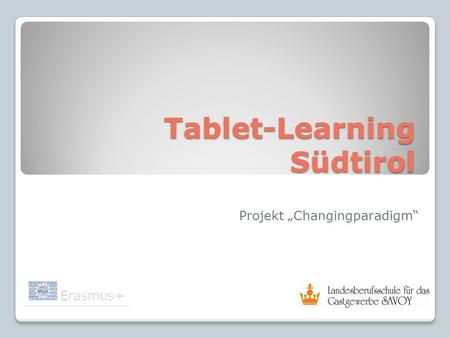 "Tablet-Learning Südtirol Projekt ""Changingparadigm"""