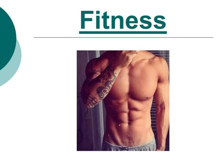 Fitness. An english presentation.