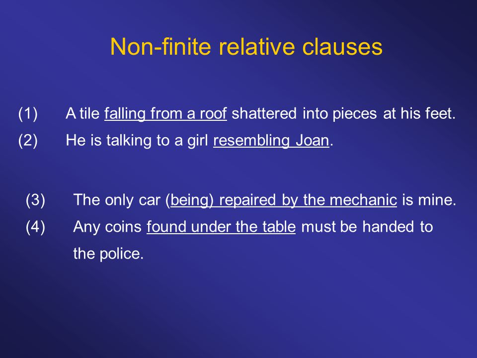 Non-finite relative clauses (1)The next train to arrive was from New York.