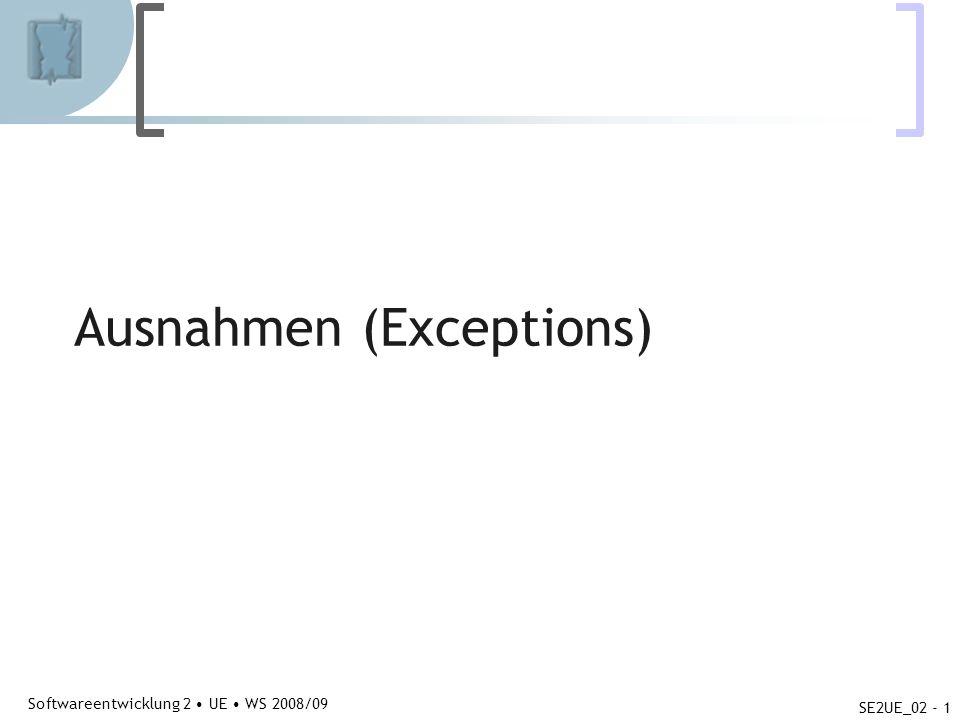 Abteilung für Telekooperation Softwareentwicklung 2 UE WS 2008/09 SE2UE_02 - 2 Kehrwert public int kehrwert(int i) { if (i!=0) { return (double) 1/i; } else { // WHAT TO DO HERE?.