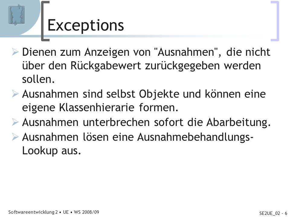 Abteilung für Telekooperation Softwareentwicklung 2 UE WS 2008/09 SE2UE_02 - 7 Exceptions try {...