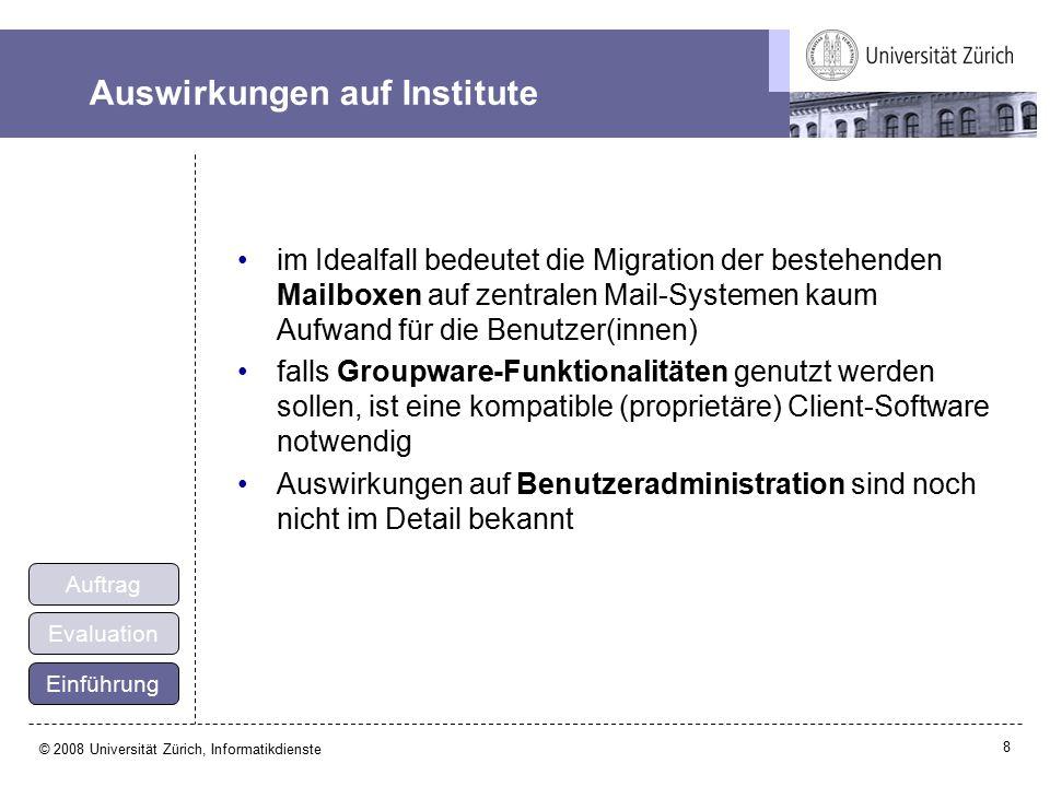 9 © 2008 Universität Zürich, Informatikdienste