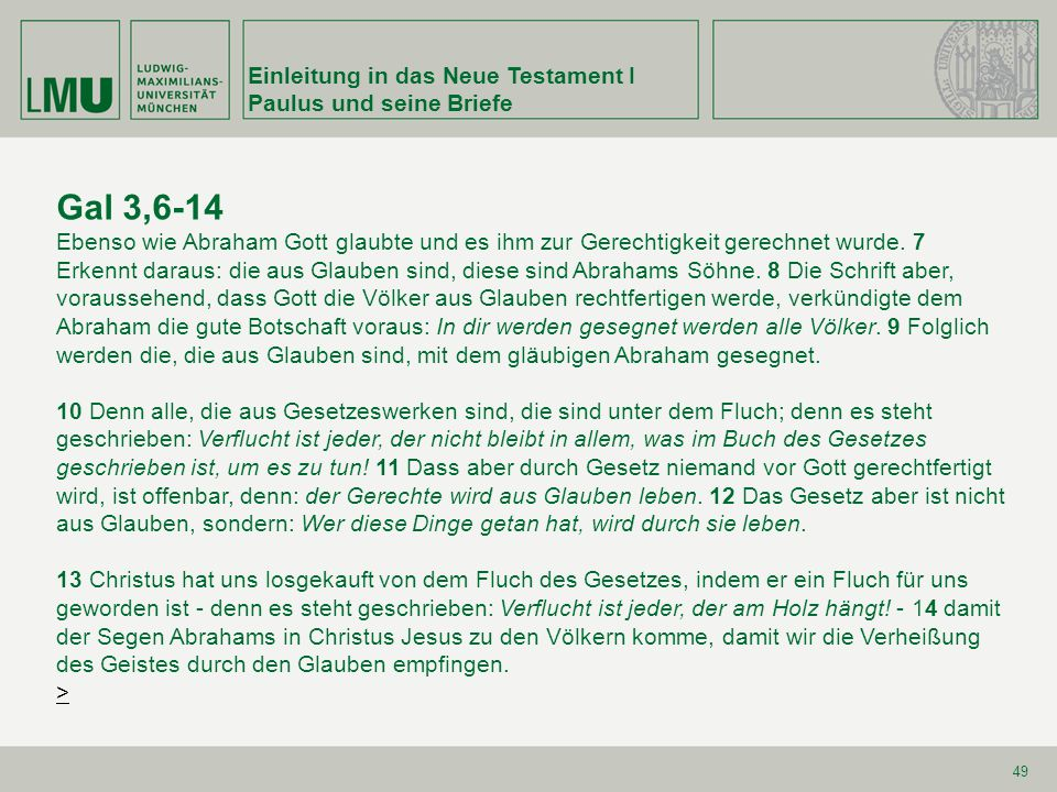 Einleitung in das Neue Testament I Paulus und seine Briefe 50 Gal 3,19a Was [soll] nun das Gesetz.