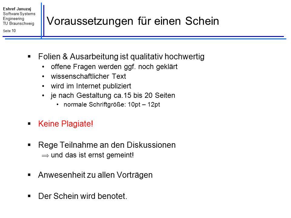 Eshref Januzaj Software Systems Engineering TU Braunschweig Seite 11 Weitere Hinweise und Vorgaben  Möglichst bald: Literatur lesen und verstehen.