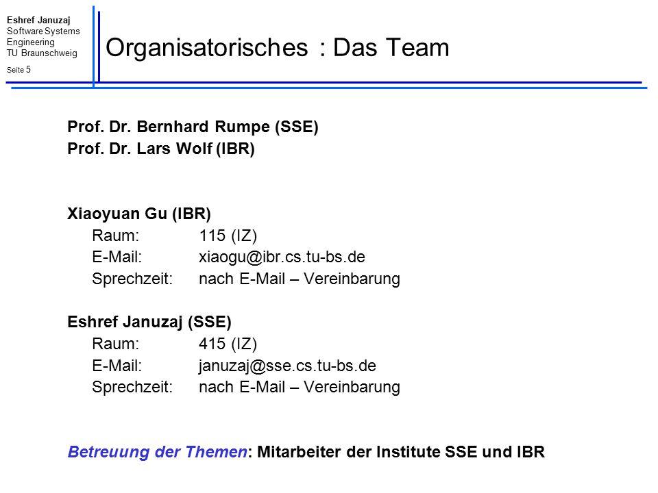 Eshref Januzaj Software Systems Engineering TU Braunschweig Seite 6 Organisatorisches  Schriftliche Ausarbeitung: ca.
