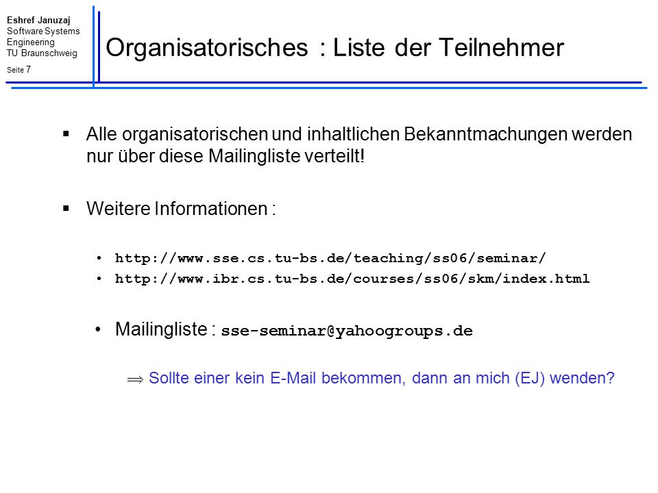 Eshref Januzaj Software Systems Engineering TU Braunschweig Seite 8 Organisatorisches : Themenzuordnung Nr.
