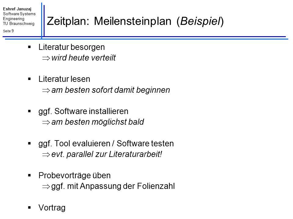 Eshref Januzaj Software Systems Engineering TU Braunschweig Seite 10 Voraussetzungen für einen Schein  Folien & Ausarbeitung ist qualitativ hochwertig offene Fragen werden ggf.