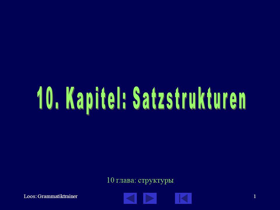 Loos: Grammatiktrainer2 Satzstrukturen: Inhalt des Kapitels 1.