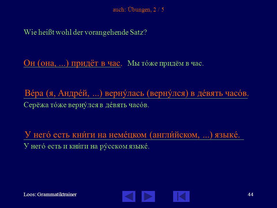 Loos: Grammatiktrainer45 auch: Übungen, 3 / 5 Вåра занимàется рóсским языкîм.