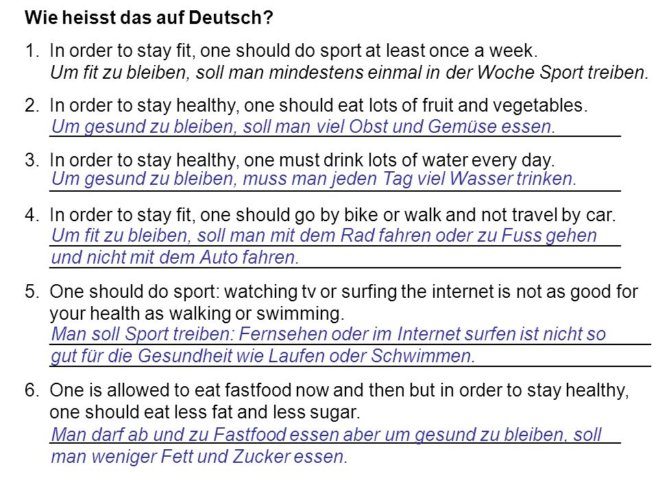 Wie heisst das auf Deutsch.1.In order to stay fit, one should do sport at least once a week.