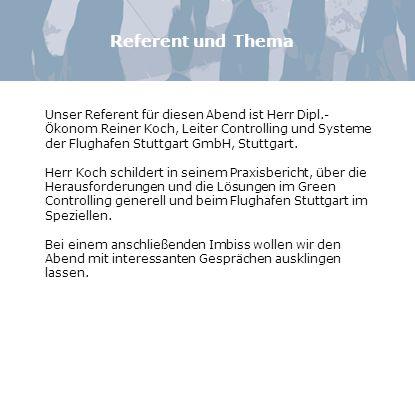 Zu dieser Veranstaltung laden wir vor allem auch die Interessenten und Geschäftspartner der IHK Stuttgart und die BVBC Mitglieder sowie die Freunde des Controller-Stammtisch e.V.