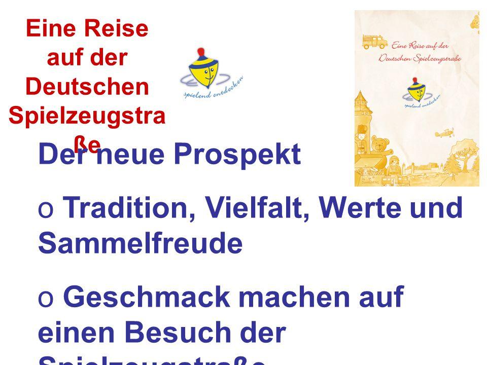 Eine Reise auf der Deutschen Spielzeugstra ße Die neue Website o Aktuelle Informationen über Veranstaltungen, Mitglieder o Spielspaß und Austausch durch das Gästebuch o Motto: spielend entdecken