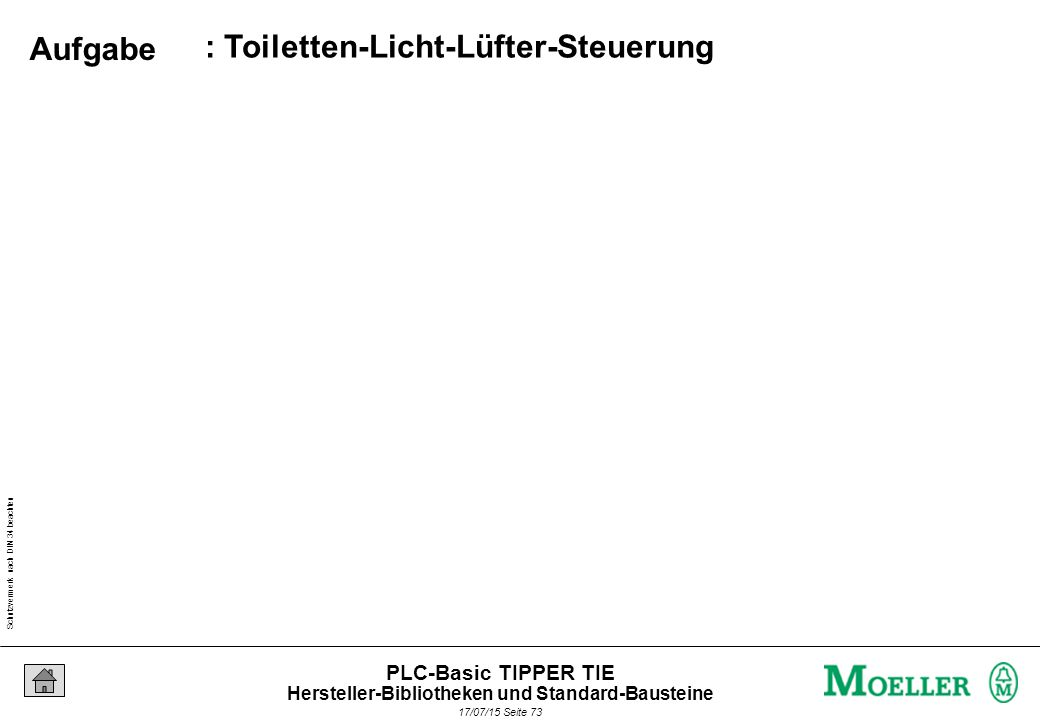 Schutzvermerk nach DIN 34 beachten 17/07/15 Seite 74 PLC-Basic TIPPER TIE Lösung Hersteller-Bibliotheken und Standard-Bausteine