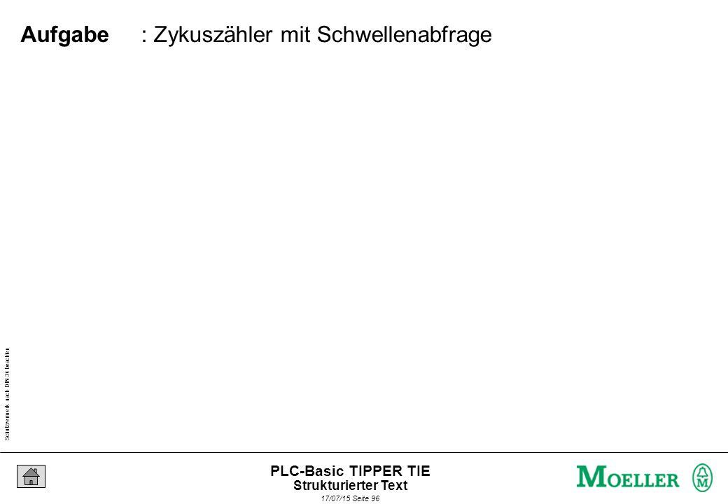 Schutzvermerk nach DIN 34 beachten 17/07/15 Seite 97 PLC-Basic TIPPER TIE Lösung Strukturierter Text
