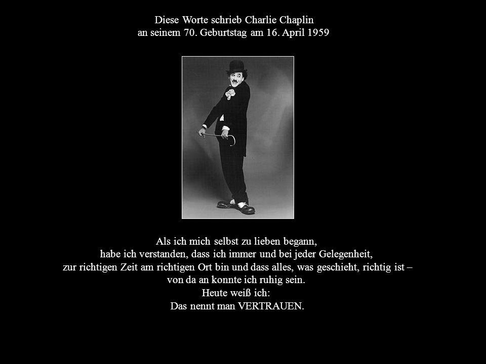 Weiter mit Mausklick Diese Worte schrieb Charlie Chaplin an seinem 70.