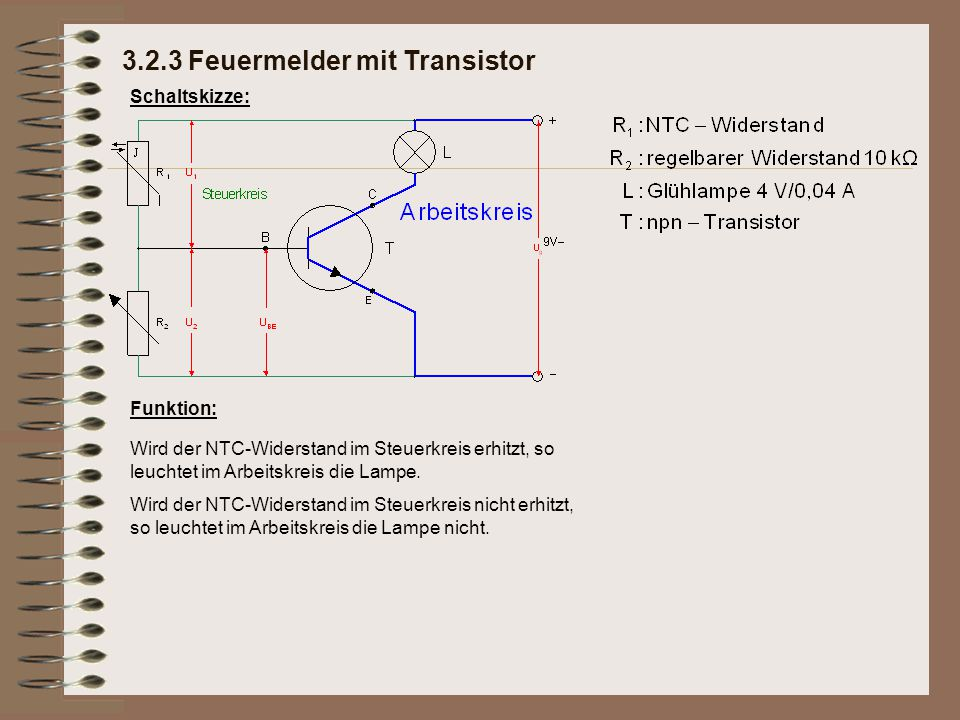 Schaltskizze: Aufbau: 3.2.3 Feuermelder mit Transistor