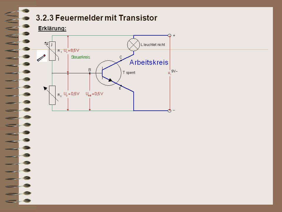 Erklärung:A) Normale Temperatur 3.2.3 Feuermelder mit Transistor