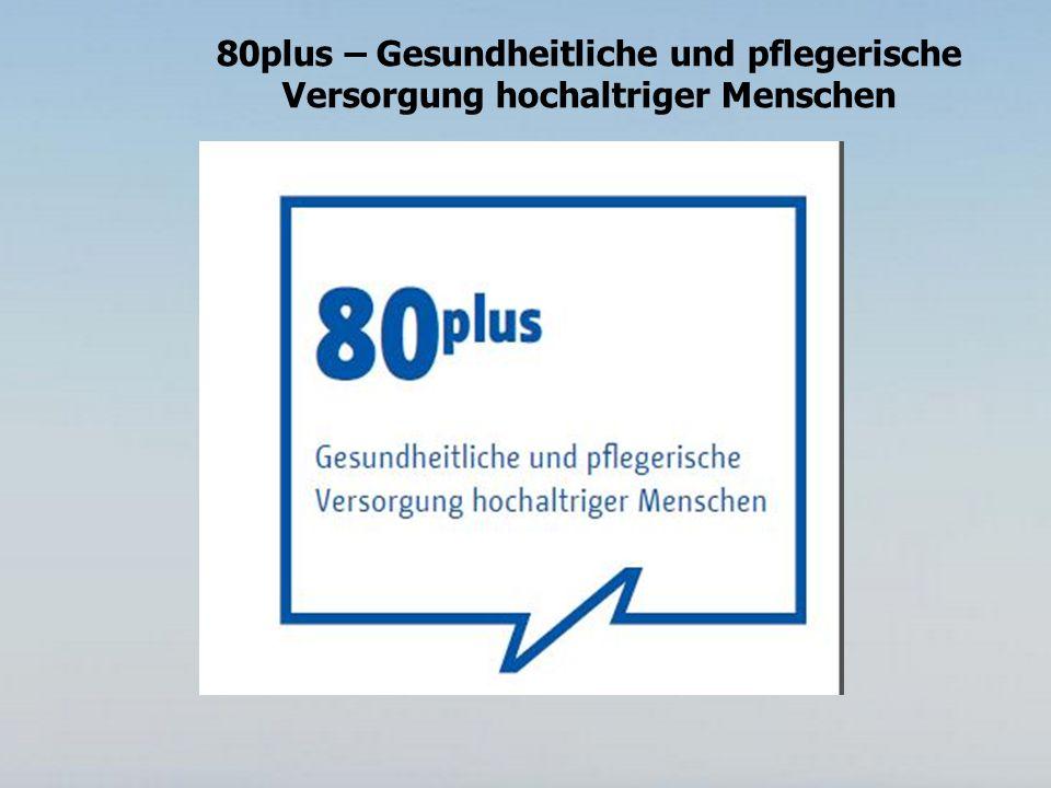Hintergrund – Erstmalig Menschen über 80 im Fokus – Diskussionspapier – Gesundheitliche – Plegerische Versorgung