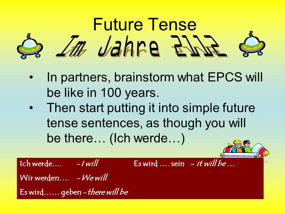 Giving opinions in the future tense: Es wird fantastisch sein.