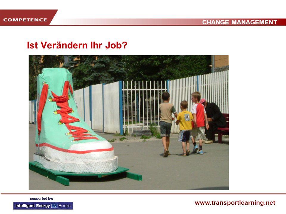 CHANGE MANAGEMENT www.transportlearning.net Ist Verändern Ihr Job?