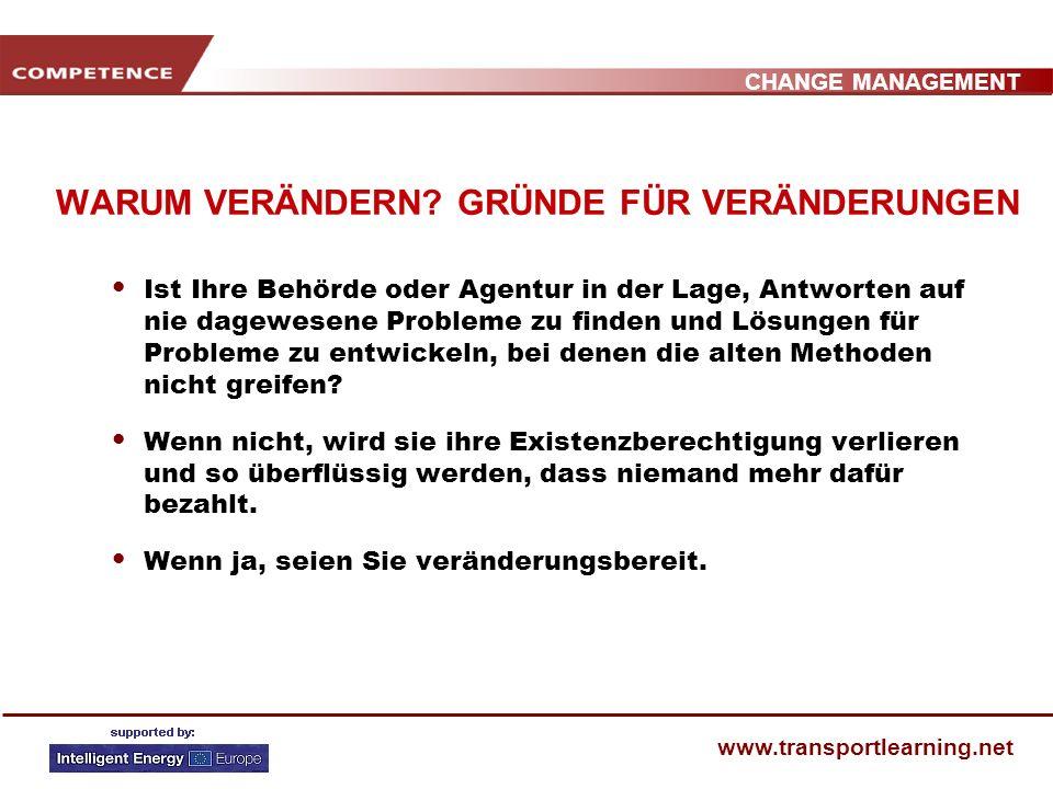CHANGE MANAGEMENT www.transportlearning.net WARUM VERÄNDERN.