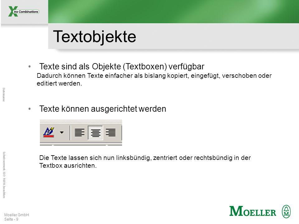 Mastertitelformat bearbeiten Dateiname Schutzvermerk ISO 16016 beachten Moeller GmbH Seite - 10 Objektgruppierung Einzelne Objekte können zu größeren Objekten gruppiert werden Sowohl statische als auch dynamische Objekte können zusammen gruppiert werden Gruppierte Objekte können einer Objekt-Bibliothek hinzugefügt werden (zur erneuten Verwendung)