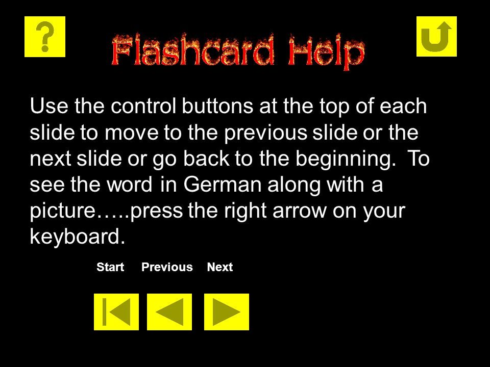 1 anfangen to start Press the right arrow key on your keyboard to see the answer.