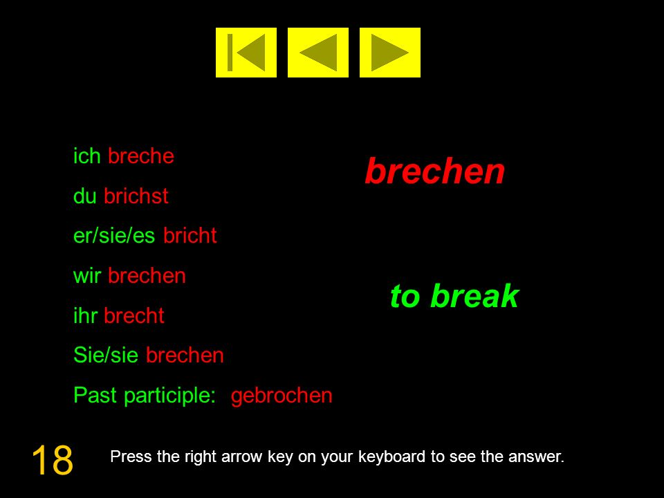 19 brennen to burn Press the right arrow key on your keyboard to see the answer.
