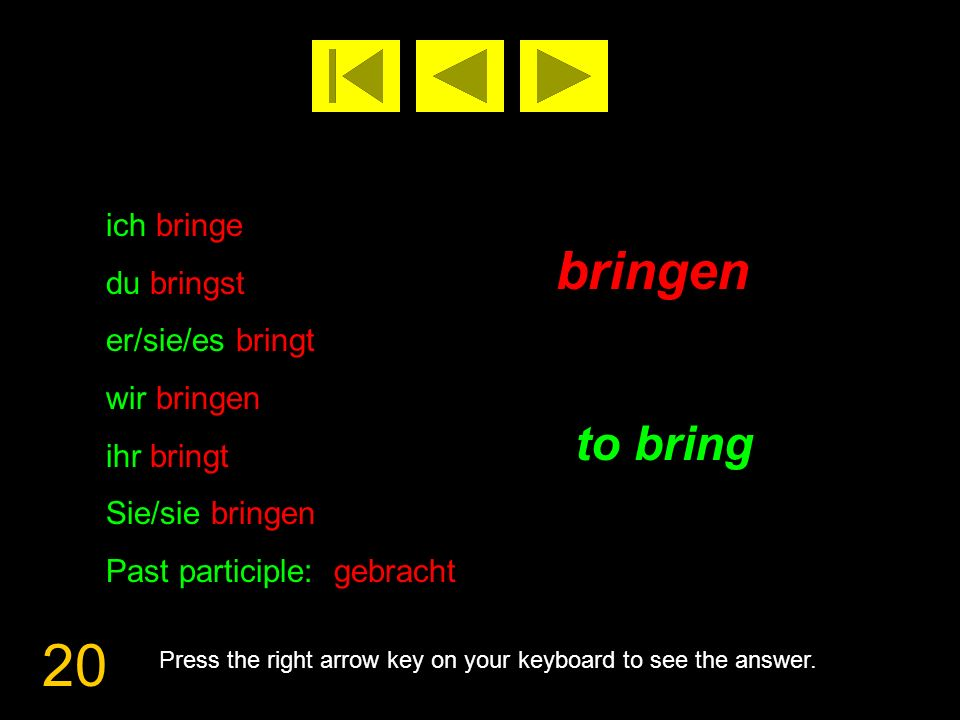 21 denken to think Press the right arrow key on your keyboard to see the answer.