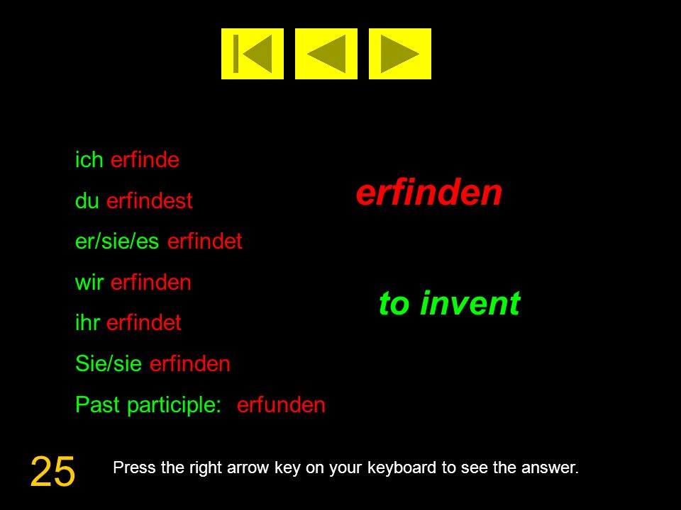 26 erlöschen to extinguish Press the right arrow key on your keyboard to see the answer.