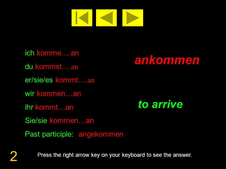 3 anrufen to call up Press the right arrow key on your keyboard to see the answer.