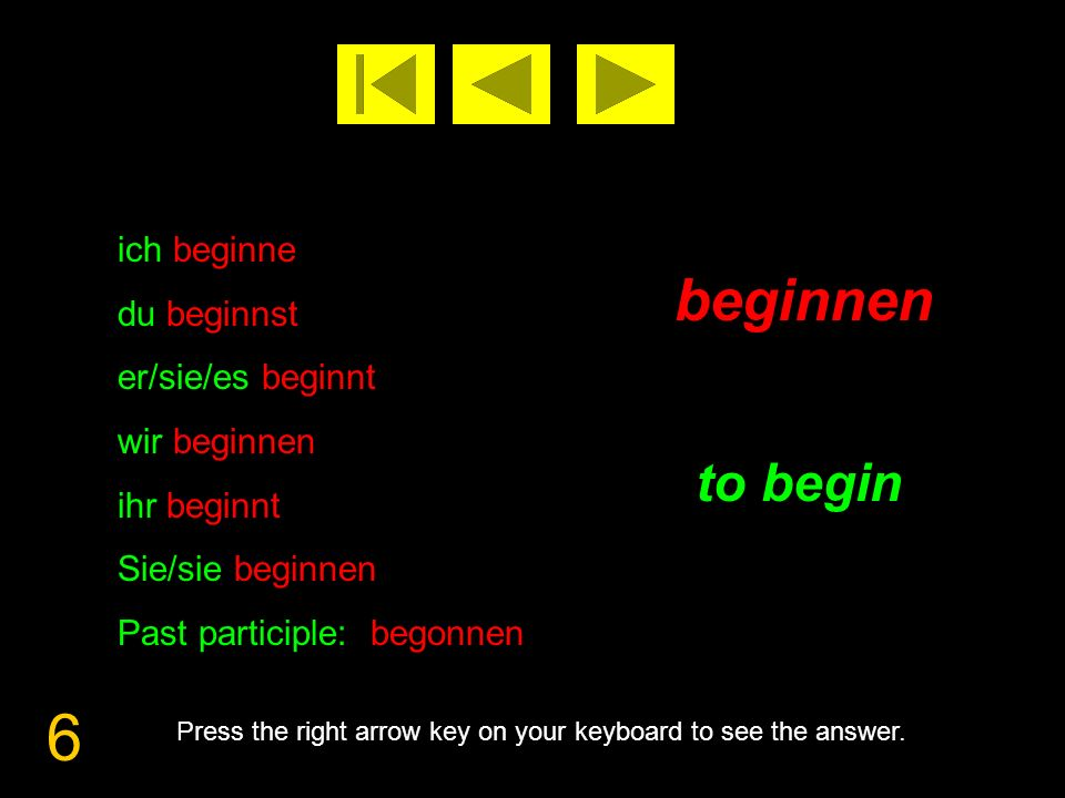 7 beissen to bite Press the right arrow key on your keyboard to see the answer.