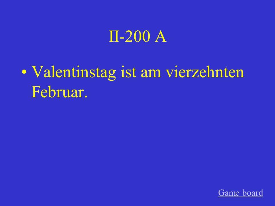 II-200 A Valentinstag ist am vierzehnten Februar. Game board