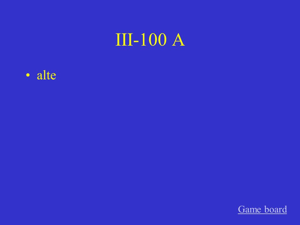 III-100 A alte Game board