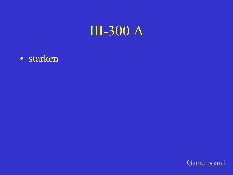 III-300 A starken Game board