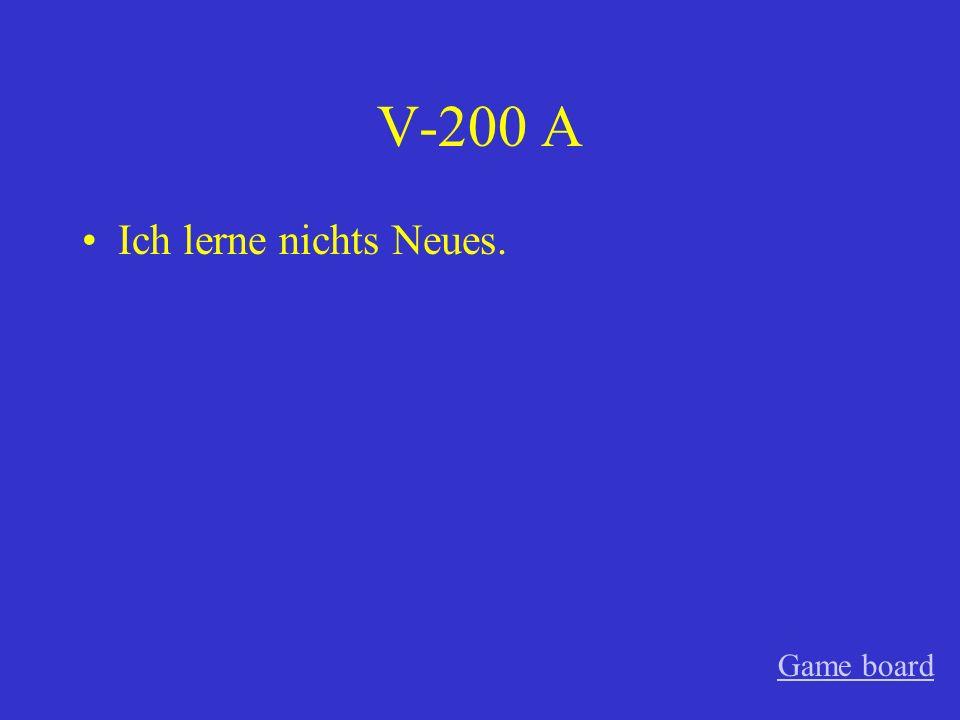 V-200 A Ich lerne nichts Neues. Game board