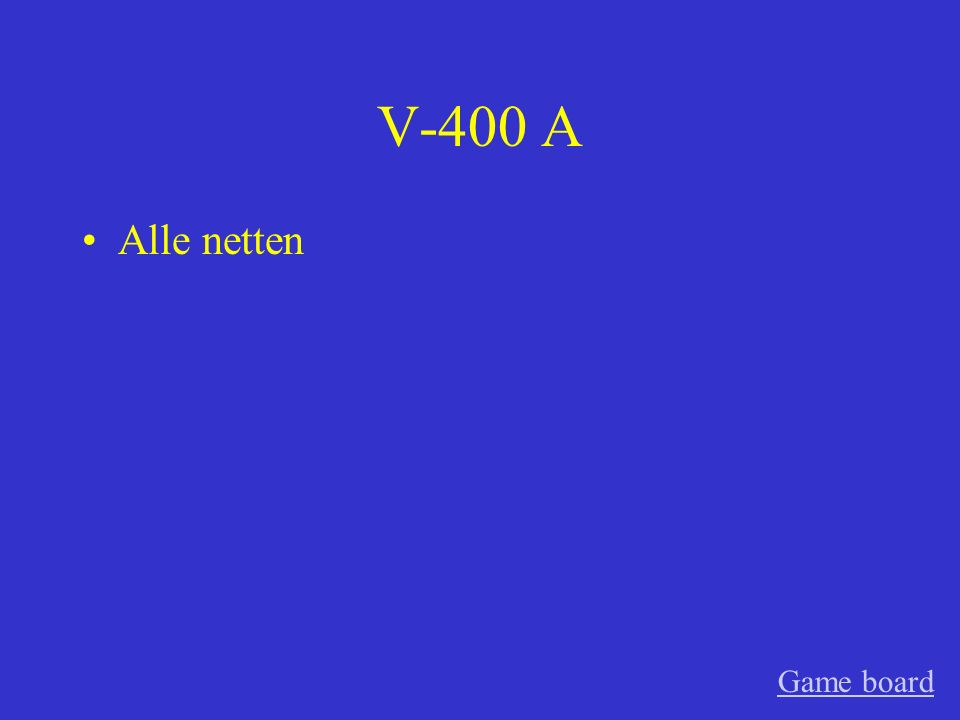 V-400 A Alle netten Game board