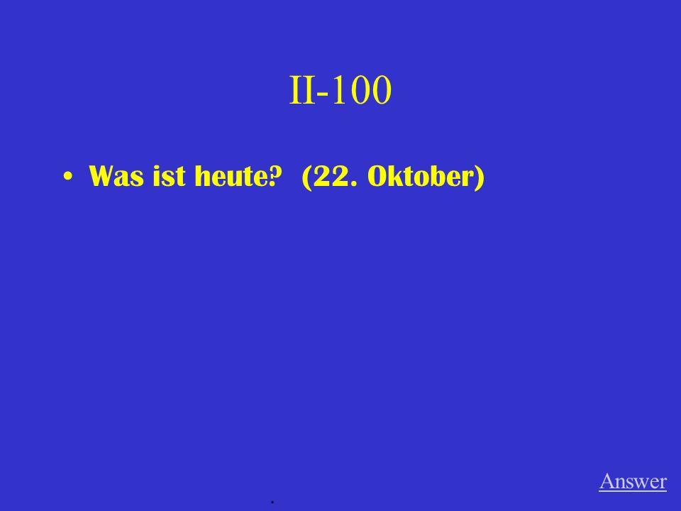 II-100 Was ist heute? (22. Oktober) Answer.