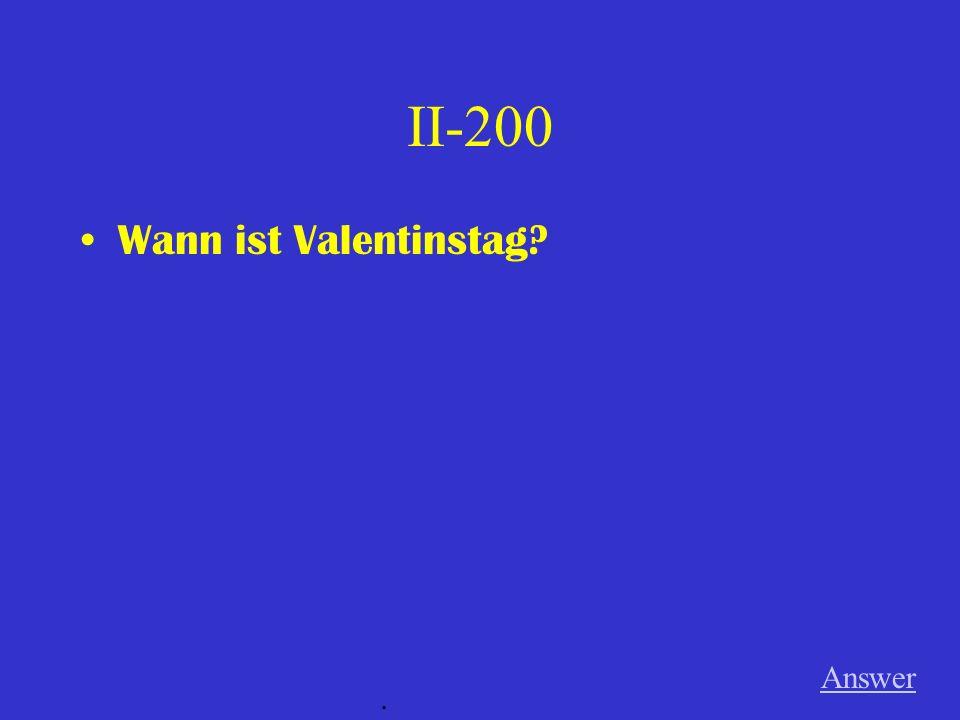 II-200 Wann ist Valentinstag? Answer.