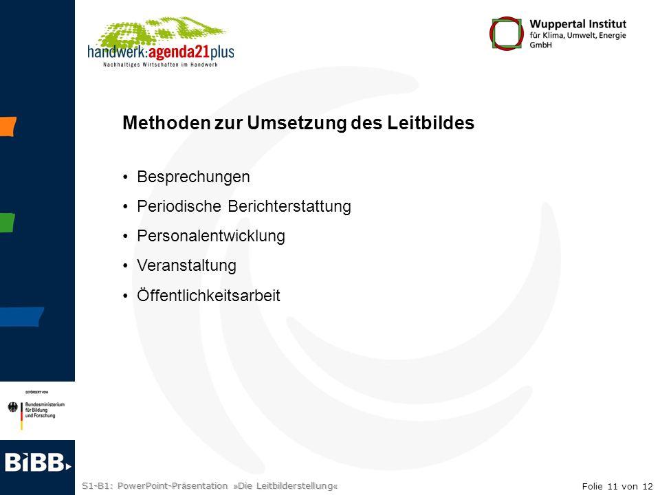 S1-B1: PowerPoint-Pr ä sentation » Die Leitbilderstellung « Modellversuch »Entwicklung und Erprobung eines Weiterbildungskonzeptes zu nachhaltigem Wirtschaften als Zukunftschance für das Handwerk«.