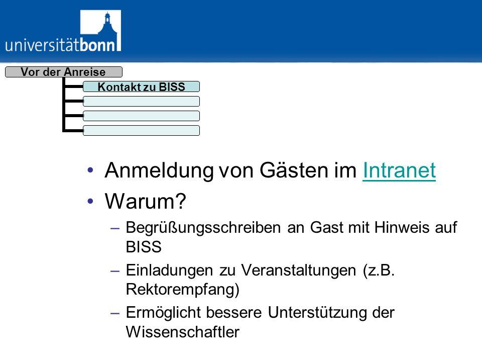 Intranet: Muster für Einladungsschreiben, Merkblätter, FAQ BISS als zentraler Kontakt zum Ausländeramt / Botschaften (Internationale Gruppe) Aufbereitung rechtlicher Änderungen (EU- Forscherrichtlinie) Vor der Anreise Visum