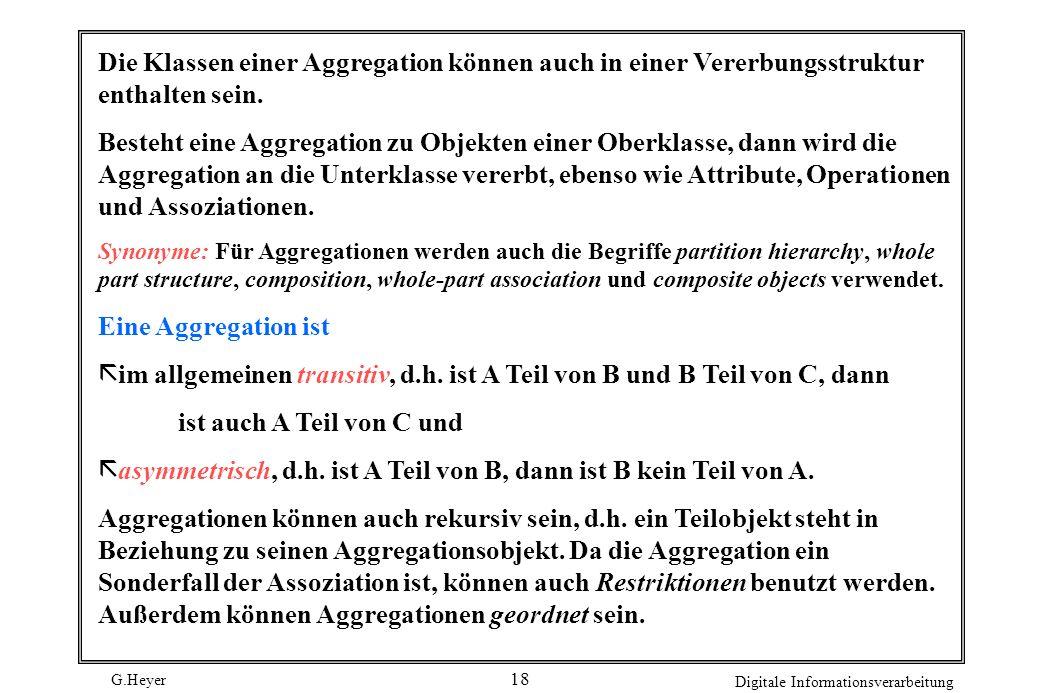 G.Heyer Digitale Informationsverarbeitung 19 Subsystem Die Anzahl der Klassen in einem OOA-Modell ist abhängig von der jeweiligen Anwendung.