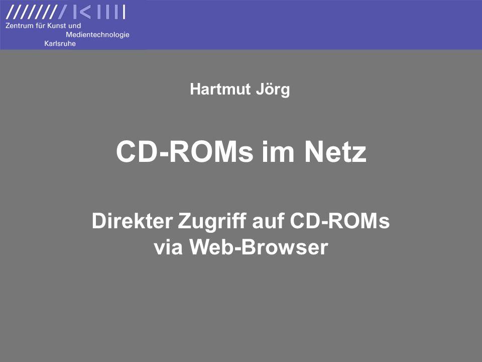 Hartmut Jörg: CD-ROMs im Netz Arbeitsschritte für neue CD-ROMs Aufspielen des CD-Images auf den CD-Server via Virtual Drive (mit Möglichkeit zur Komprimierung) Installation der CD am lokalen Rechner Erstellen der Batch-Datei zum Starten der CD Einscannen des Covers der CD Einfügen der CD auf der HTML-Oberfläche (Cover-Grafik und Verlinkung zur Batch-Datei)